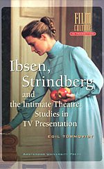 9789053563717: Ibsen, Strindberg and the Intimate Theater: Studies in TV Presentation (Film Culture in Transition)