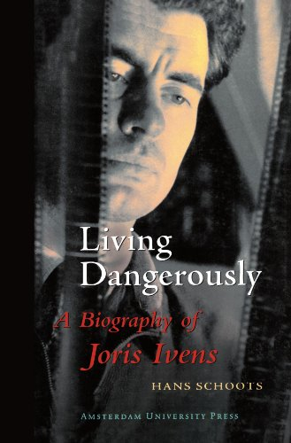 9789053563885: Living Dangerously: A Biography of Joris Ivens (Film Culture in Transition)