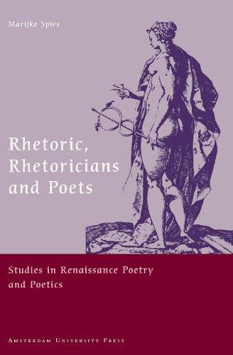 9789053564004: Rhetoric, Rhetoricians and Poets: Studies in Renaissance Poetry and Poetics