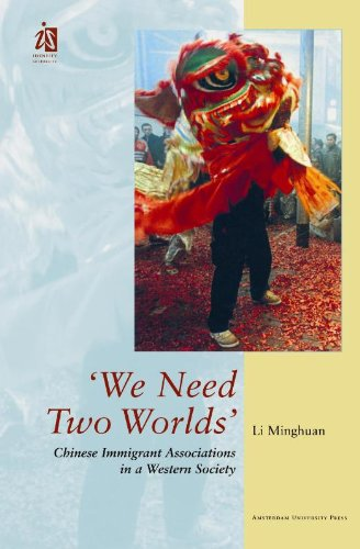 9789053564028: 'We Need Two Worlds': Chinese Immigrant Associations in a Western Society