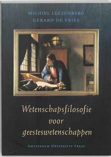 Wetenschapsfilosofie voor geesteswetenschappen: Michiel Leezenberg; Gerard