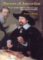 Doctors of Amsterdam: Patient Care, Medical Training and Research (1650 - 2000)
