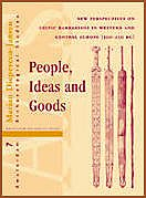People, Ideas and Goods: New Perspectives on Celtic 'Barbarians' in Western and Central ...