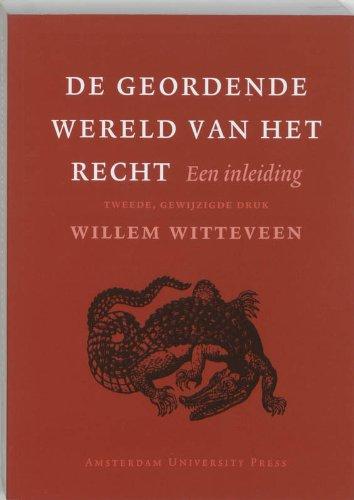 De Geordende Wereld van het Recht: een inleiding.: Witteveen, W.J.