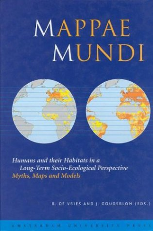 9789053565353: Mappae Mundi: Humans and their Habitats in a Long-Term Socio-Ecological Perspective: Myths, Maps and Models