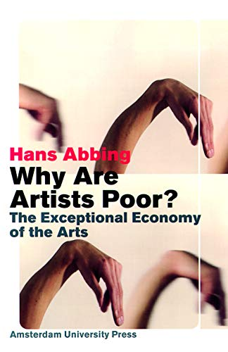 9789053565650: Why Are Artists Poor?: The Exceptional Economy of the Arts