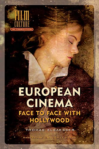 9789053565940: European Cinema; Face to Face with Hollywood (Film Culture in Transition)