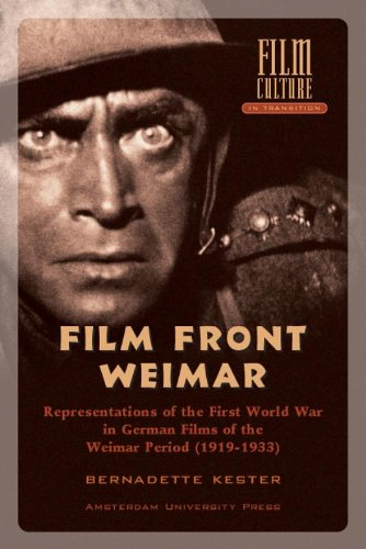 9789053565988: Filmfront Weimar: Representations of the First World War in German Films from the Weimar Period (1919-1933) (Amsterdam University Press - Film Culture in Transition)