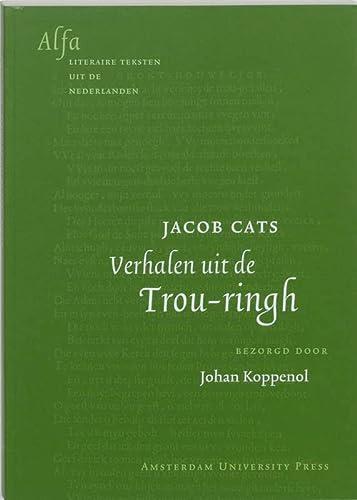9789053566114: Jacob Cats - Verhalen Uit De Trou-ringh (Alfa-Reeks) (Dutch Edition)