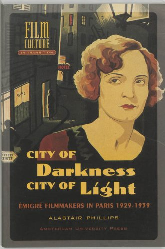 9789053566343: City of Darkness, City of Light: Emigre Filmmakers in Paris, 1929-1939 (Film Culture in Transition)