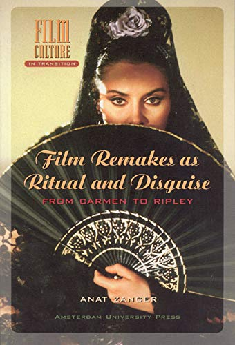 9789053567845: Film Remakes as Ritual and Disguise: From Carmen to Ripley (Amsterdam University Press - Film Culture in Transition)