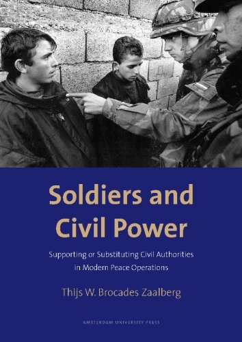 9789053567920: Soldiers and Civil Power: Supporting or Substituting Civil Authorities in Modern Peace Operations