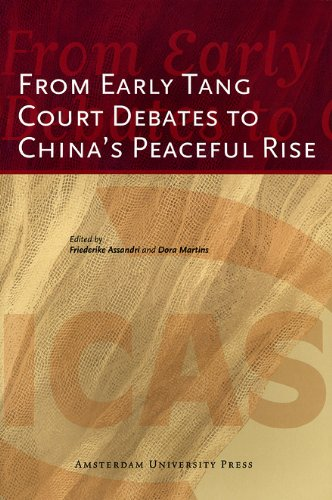 From Early Tang Court Debates to China's Peaceful Rise (ICAS Publications Edited Volumes)