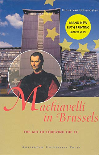 9789053568057: Machiavelli in Brussels: The Art of Lobbying the EU, Second Edition