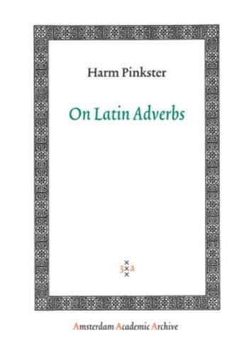 On Latin Adverbs (Amsterdam University Press -: Pinkster, Harm