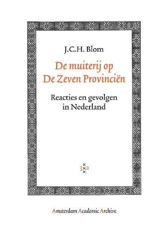De muiterij op De Zeven Provinciën: Reacties en gevolgen in Nederland.: Blom, J.C. H.