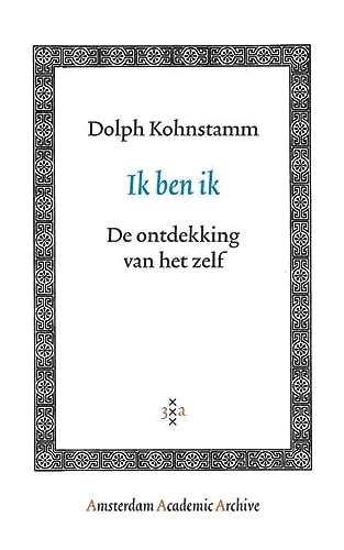 Ik Ben Ik: De Ontdekking van het Zelf.: Kohnstamm, Dolph.