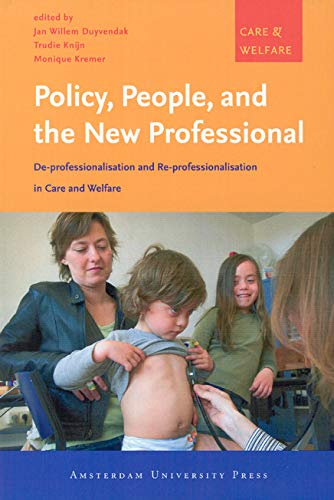 9789053568859: Policy, People, and the New Professional: De-professionalisation and Re-professionalisation in Care and Welfare (Amsterdam University Press - Care and Welfare Series)