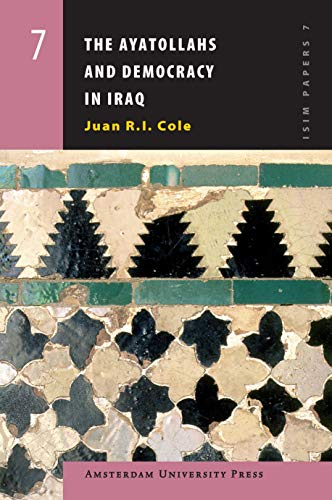 9789053568897: The Ayatollahs and Democracy in Iraq (Amsterdam University Press - ISIM Papers series)