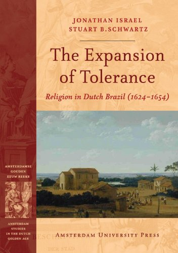 9789053569023: The Expansion of Tolerance: Religion in Dutch Brazil (1624-1654) (Amsterdam Studies in the Dutch Golden Age)