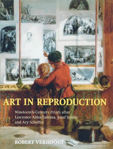 9789053569139: Art in Reproduction: Nineteenth-Century Prints after Lawrence Alma-Tadema, Jozef Israëls and Ary Scheffer