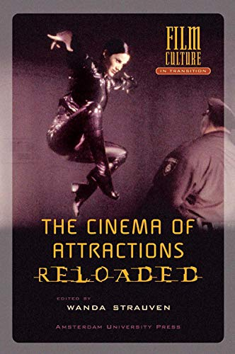 The Cinema of Attractions Reloaded (Film Culture in Transition) - Strauven, Wanda