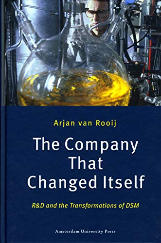 9789053569559: The Company That Changed Itself: R and D and the Transformations of DSM