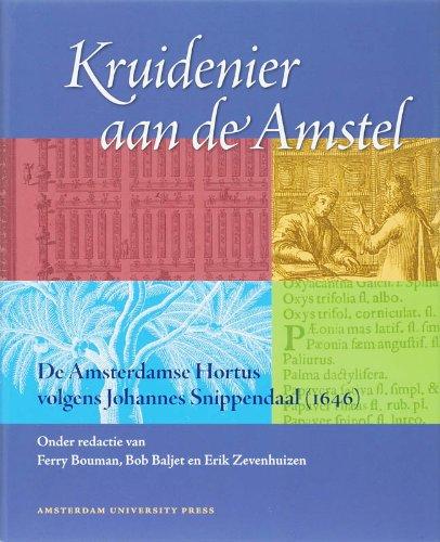 Kruidenier aan de Amstel. De Amsterdamse Hortus: BOUMAN, FERRY /