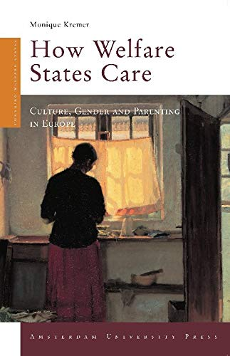 How Welfare States Care: Culture, Gender and Parenting in Europe. - Kremer, Monique.
