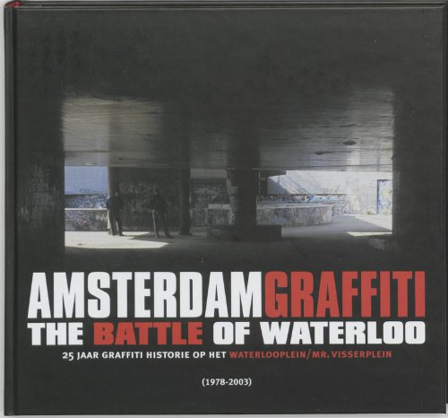 9789053661017: Amsterdam Graffiti : the Battle of Waterloo: 25 jaar graffiti-historie op het Waterlooplein/Mr. Visserplein