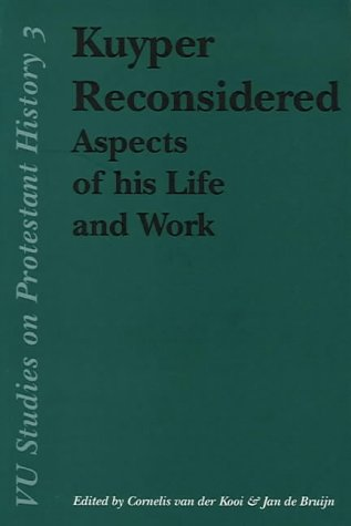 9789053836408: Kuyper Reconsidered: Aspects of His Life and Work (Vu Studies on Protestant History)
