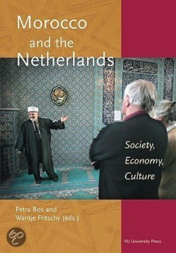 Morocco and the Netherlands. Society, Economy, Culture.: BOS, PETRA AND WANTJE FRITSCHY (eds.).