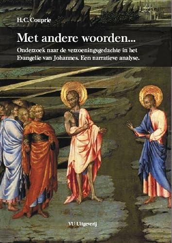 Met andere woorden. : onderzoek naar de verzoeningsgedachte in het evangelie van Johannes : een ...