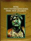 9789053905234: Rom: Das unverg�ngliche Erbe der C�saren
