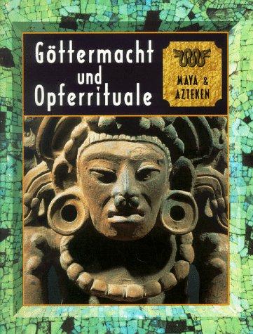 9789053908068: Göttermacht und Opferrituale - Maya und Azteken