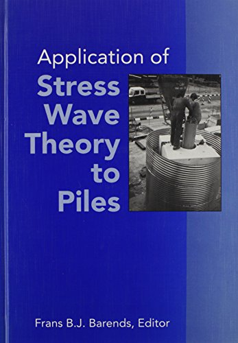 Application of Stress-wave Theory to Piles: Proceedings of the Fourth International Conference, The...