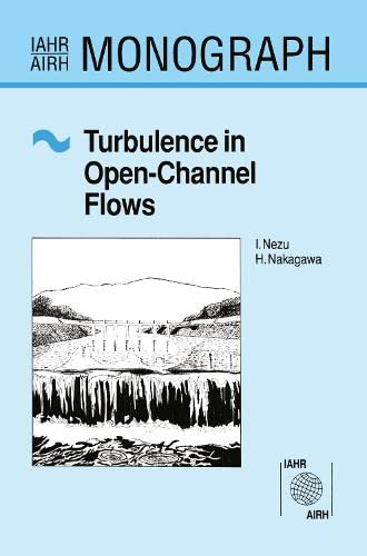 9789054101185: Turbulence in Open Channel Flows (IAHR Monographs)