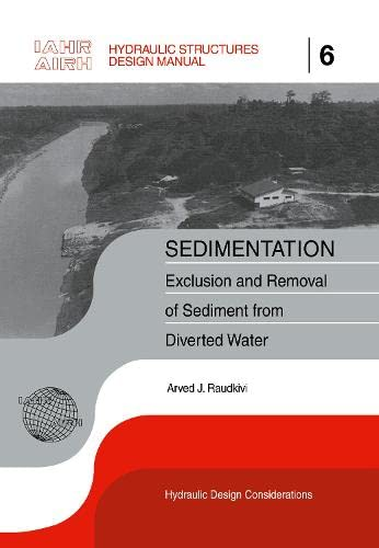 9789054101321: Sedimentation: Exclusion and Removal of Sediment from Diverted Water (IAHR Design Manual)