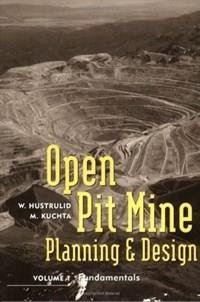 Open Pit Mine Planning and Design, Two: Mark Kuchta, William