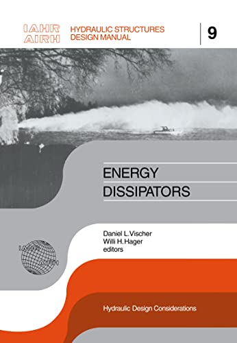 Energy Dissipators: IAHR Hydraulic Structures Design Manuals 9 (IAHR Design Manual): Hager, W.H.; ...