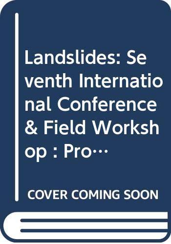 Landslides: Seventh International Conference & Field Workshop