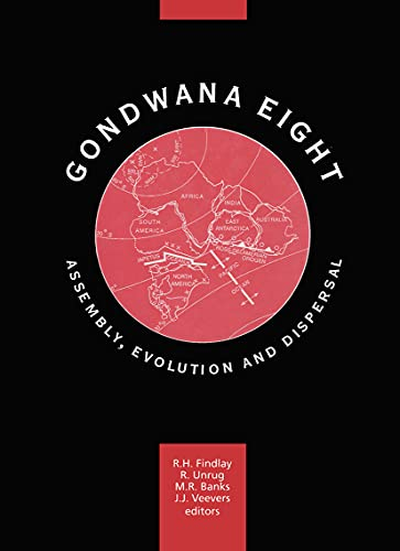 Gondwana Eight: Assembly, Evolution and Dispersal: Proceedings of the 8th Gondwana Symposium, ...