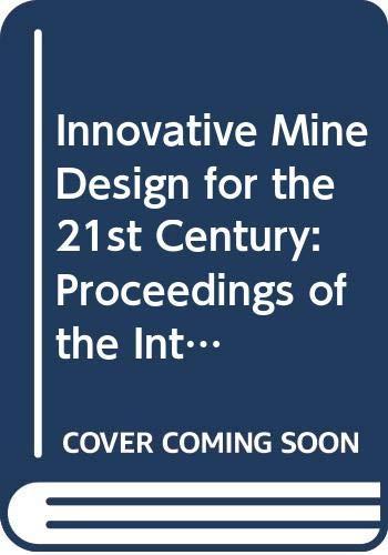 Innovative Mine Design for the 21st Century: Bawden, W. F.