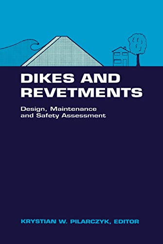 Dikes and Revetments: Design, Maintenance and Safety Assessment (Iahr Hydraulic Structures Design ...
