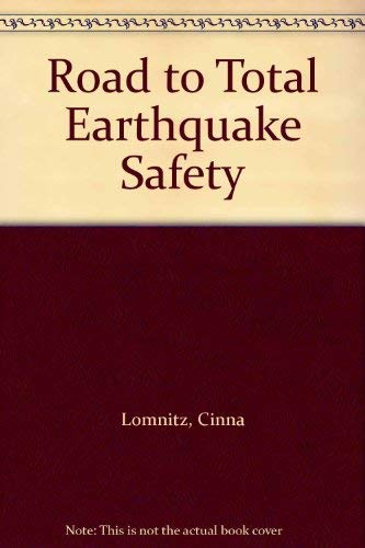 Road to Total Earthquake Safety: Cinna Lomnitz