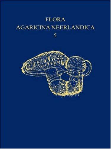 Flora Agaricina Neerlandica - 5: Critical Monographs: M. E. Noordeloos