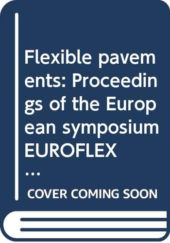 9789054105237: Flexible Pavements: Proceedings of the European Symposium Euroflex 1993, Lisbon/Portugal/20-22 September 1993