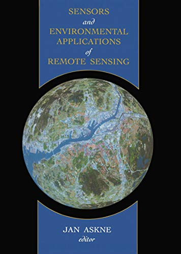 Sensors and Environmental Applications of Remote Sensing: Proceedings of the 14th EARSeL Symposium,...