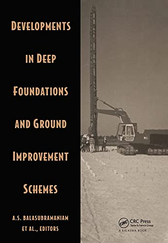 Developments in Deep Foundations and Ground Improvement Schemes: Proceedings Symposia on ...