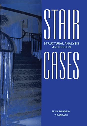 Staircases - Structural Analysis and Design: BANGASH, M.Y.H.; BANGASH,